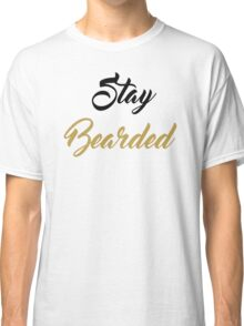 Stay Bearded Classic T-Shirt