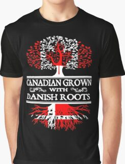 Danish - Canadian Grown With Danish Roots Graphic T-Shirt