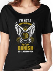 Danish - Danish Superhuman Women's Relaxed Fit T-Shirt