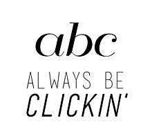 ABC Always Be Clickin' Photographic Print