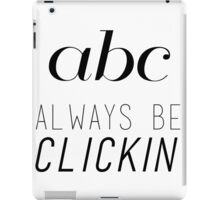 ABC Always Be Clickin' iPad Case/Skin