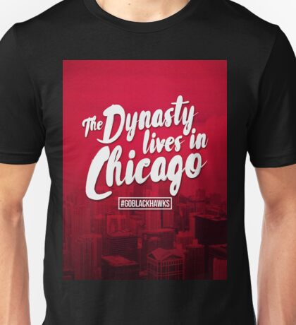 Dynasty lives in Chicago Unisex T-Shirt