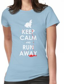 KEEP CALM and RUN AWAY! Womens Fitted T-Shirt