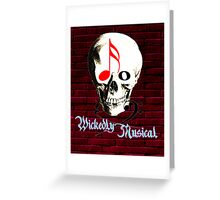 Wickedly Musical Greeting Card