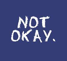 okay? Unisex T-Shirt
