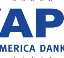 Vape - Make America Dank Again - Campaign Trail Sticker