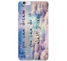 If you can dream iPhone Case/Skin