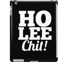 Ho Lee Chit sassy hilarious tee cool awesome funny t-shirt iPad Case/Skin