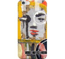 take it or leave it iPhone Case/Skin