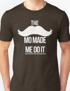 The Mo made me do it (black) T-Shirt