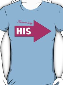 His / T-shirt design T-Shirt