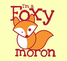 I'm a FOXY Moron with cute fox by jazzydevil
