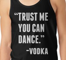 TRUST ME YOU CAN DANCE - VODKA (BLACK) Tank Top