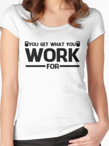 YOU GET WHAT YOU WORK FOR BLACK  Women's Fitted Scoop T-Shirt