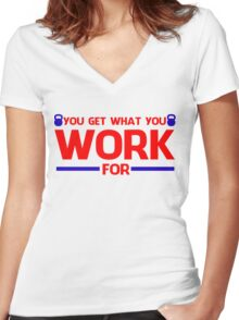 YOU GET WHAT YOU WORK FOR BLUE&RED Women's Fitted V-Neck T-Shirt