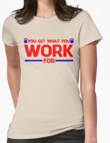 YOU GET WHAT YOU WORK FOR BLUE&RED Womens Fitted T-Shirt