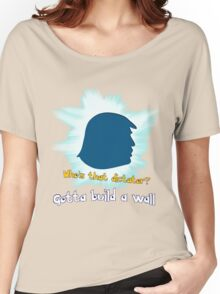 Gotta Build A Wall Women's Relaxed Fit T-Shirt