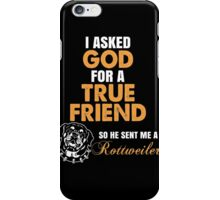 Rottweiler - I Asked God iPhone Case/Skin