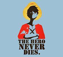 the hero never  dies Unisex T-Shirt