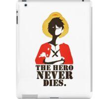 the hero never  dies iPad Case/Skin