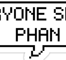 Everyone Ships Phan Sticker