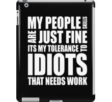 My people skills are just fine clever quotes funny t-shirt iPad Case/Skin