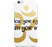 close your eyes, open your mind - Om gold foil iPhone Case/Skin