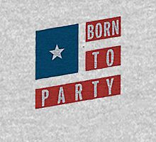 BORN TO PARTY Unisex T-Shirt