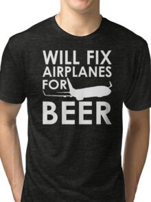 Will Fix Airplanes for Beer, 737 Tri-blend T-Shirt