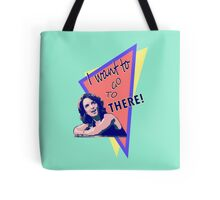"""I want to go to there!"" (30 Rock) Tote Bag"