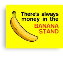 Arrested Development: Banana Stand Money Canvas Print