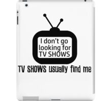 Chased by TV Shows iPad Case/Skin