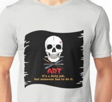 Someone Has To Do It Unisex T-Shirt