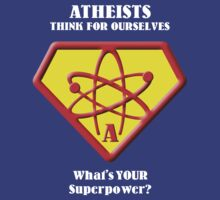 Atheists Think for Ourselves -- What's Your Superpower? by Samuel Sheats