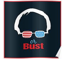 Bernie or Bust (all backgrounds available) Poster
