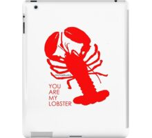 You Are My Lobster (Right) Couples Design iPad Case/Skin