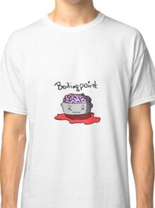 Boiling point Classic T-Shirt