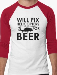 Will Fix Helicopters for Beer Men's Baseball ¾ T-Shirt