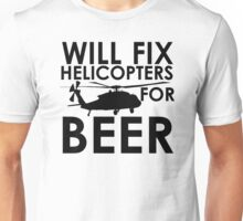 Will Fix Helicopters for Beer Unisex T-Shirt