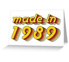 Made in 1989 (Yellow&Red) Greeting Card