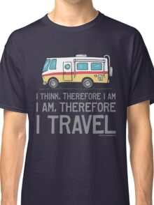 I Am Therefore I Travel Classic T-Shirt