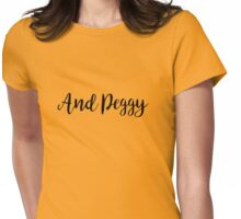 And Peggy! Womens Fitted T-Shirt