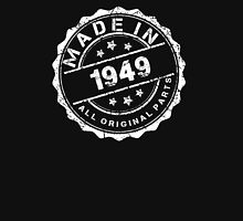 MADE IN 1949 ALL ORIGINAL PARTS Unisex T-Shirt