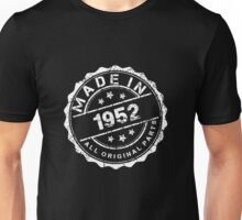 MADE IN 1952 ALL ORIGINAL PARTS Unisex T-Shirt