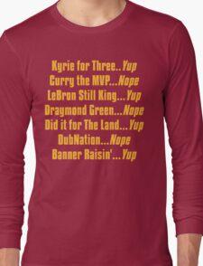 Banner Raisin'...Yup! Long Sleeve T-Shirt