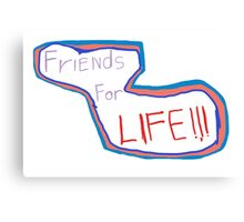 FriEnds For LIFE logo!!! Canvas Print