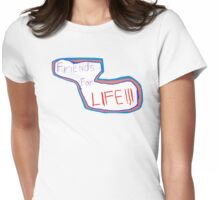 FriEnds For LIFE logo!!! Womens Fitted T-Shirt