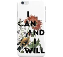 I Can And I Will iPhone Case/Skin