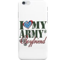 I Love My Army Boyfriend iPhone Case/Skin