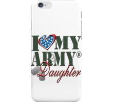I Love My Army Daughter iPhone Case/Skin